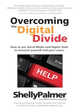 Overcoming the Digital Divide, by Shelly Palmer